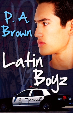 Latin Boys by P A Brown