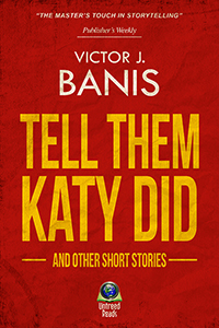 victor banis tell them Katy Did and other stories