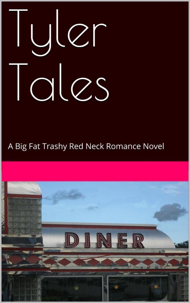 Don Bellew Tyler Tales, a big fat trashy redneck novel